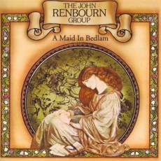 The John Renbourne Group – A maid in Bedlam