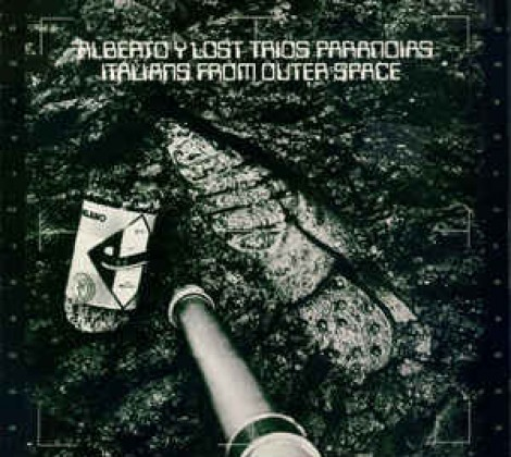 Alberto y lost trios paranoias – Italians from outer space