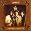 Bread – Lost without your love
