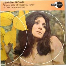 Georgia Brown with Ted Heath and his music – Georgia Brown sings a little of what you fancy