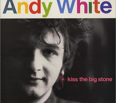 Andy White – Kiss the big stone