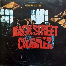 Back street crawler – The band plays on
