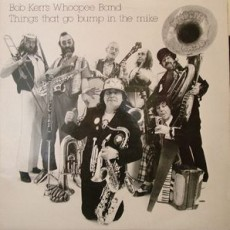 Bob Kerrs whoopee band – Things that go bump in the mike