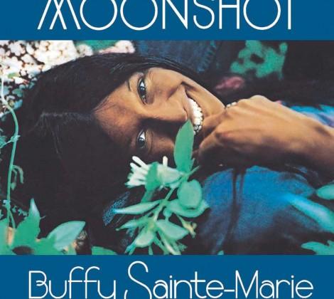 Buffy Sainte-Marie – Moonshot