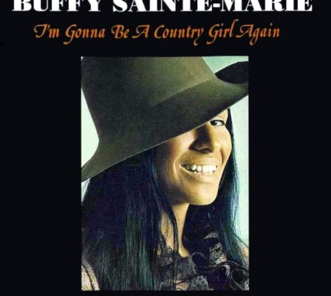 Buffy Sainte-Marie – Im gonna be a country girl again