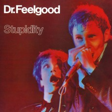 Dr Feelgood – Stupidity