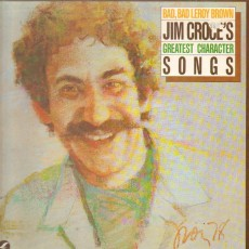 Jim Croce – Bad bad leroy brown Jim Croces greatest character songs