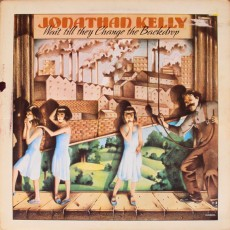 Jonathan Kelly – Wait till they change the backdrop