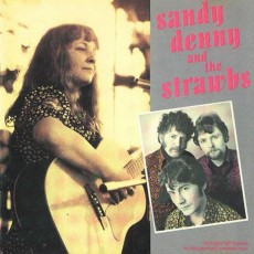Sandy Denny and the strawbs – All out own work