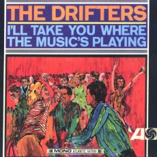 Drifters – I'll take you where the musics playing