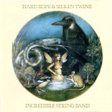 Incredible string band – Hard rope and silken twine