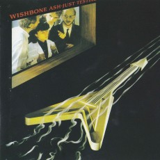 Wishbone ash – Just testing