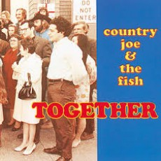 Country Joe and the fish – Together