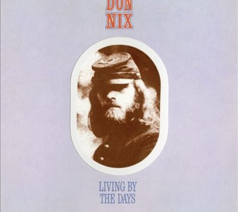 Don Nix – Living by the days