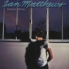 Ian Matthews – Stealin' home