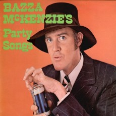 Barry (Bazza) Crocker – Bazza McKenzies party songs