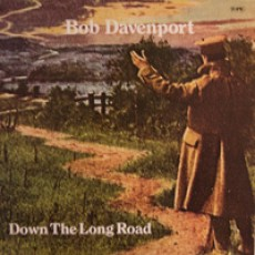 Bob Davenport – Down the long road