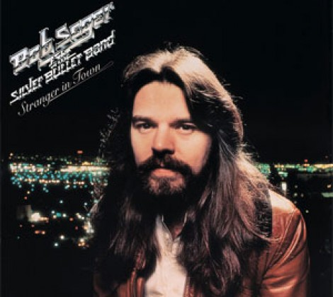 Bob Seger and the silver bullet band- Stranger in town