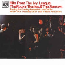 Ivy league, Rocking berries, The sorrows – Hits from