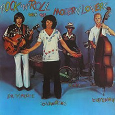 Modern lovers – Rock 'n' roll with the modern lovers