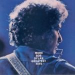 Bob Dylan More Bob Dylan greatest hits