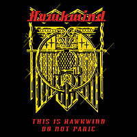 Hawkwind This is hawkwind don't panic