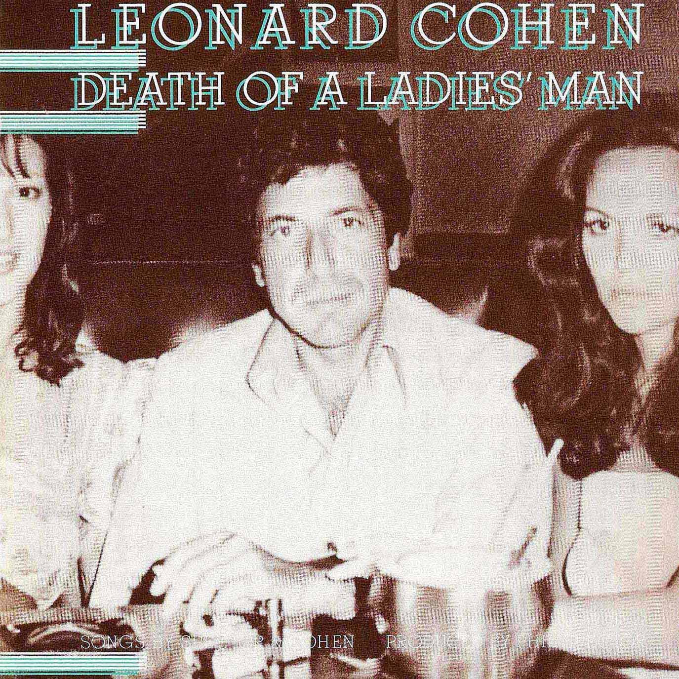 Leonard Cohen Death of a ladies man